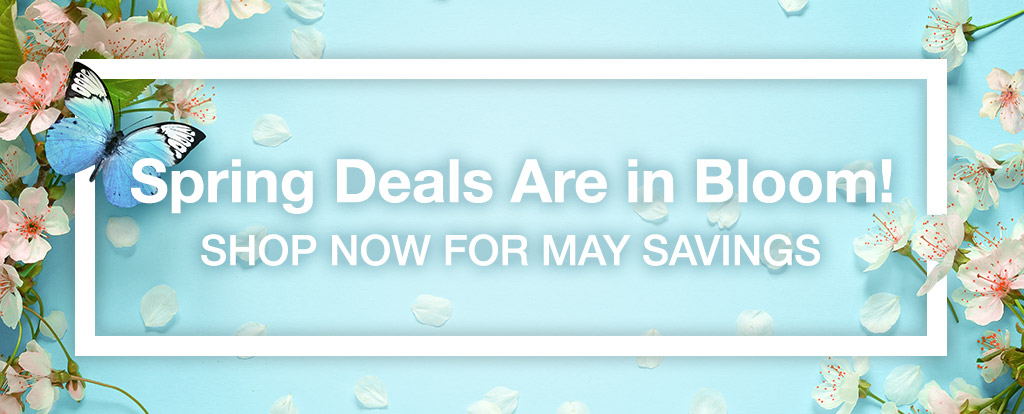 May Savings - Limited Time