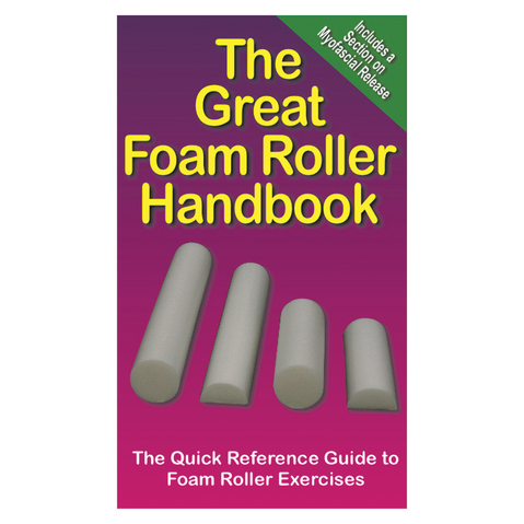 The Great Foam Roller Handbook